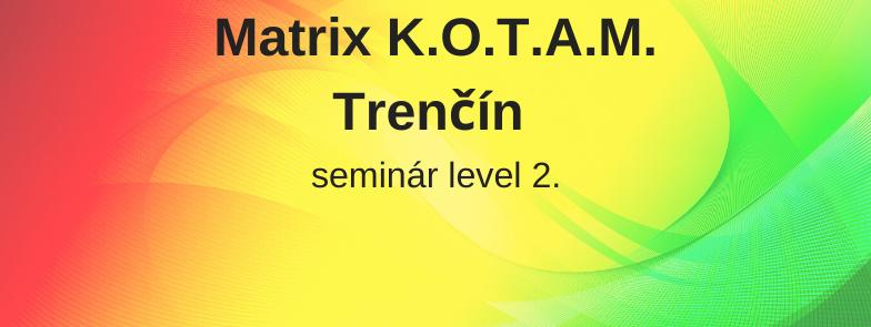 level 2 - Matrix K.O.T.A.M., Trenčín