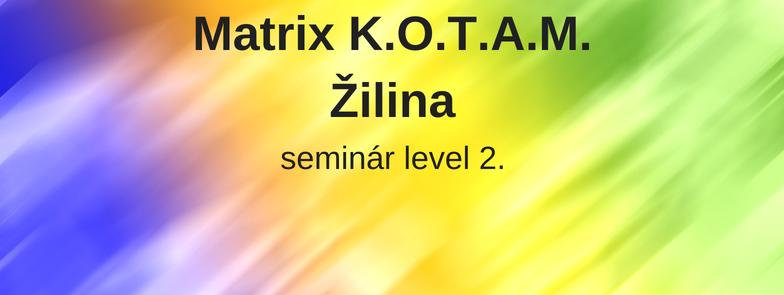 level 2 - Matrix K.O.T.A.M., Žilina